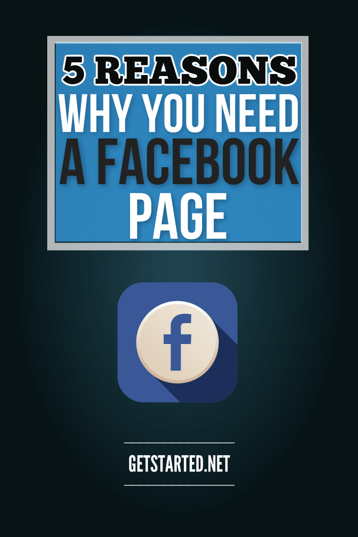 5 Reasons Why You Need a Facebook Page